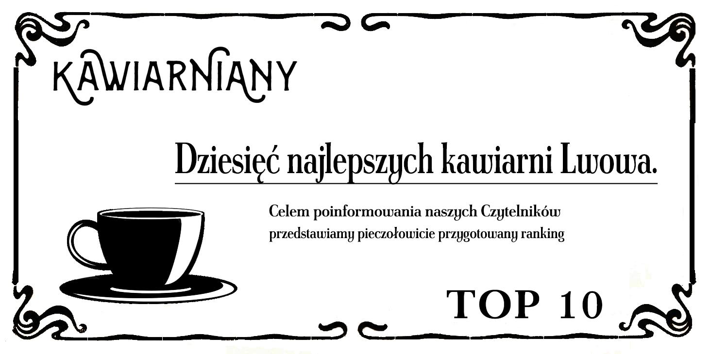 Najlepsze kawiarnie we Lwowie TOP 10 (AKTUALIZACJA)